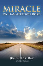 Miracle on Hammertown Road: One Man's Fall and Salvation