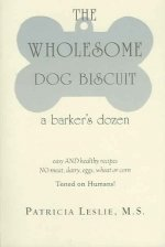 The Wholesome Dog Biscuit: A Barker's Dozen