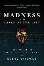 Madness at the Gates of the City: The Myth of American Innocence