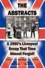 The Abstracts - A 1960's Liverpool Group That Time Almost Forgot!