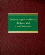 The Contingent Workforce: Business and Legal Strategies