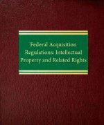 Federal Acquisition Regulations: Intellectual Property and Related Rights