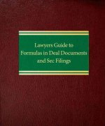 Lawyers Guide to Formulas in Deal Documents and SEC Filings
