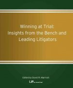 Winning at Trial: Insights from the Bench and Leading Litigators