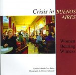 Crisis in Buenos Aires: Women Bearing Witness