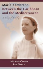 Maria Zambrano: Between the Caribbean and the Mediterranean. a Bilingual Anthology