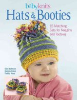 Babyknits Hats & Booties: 15 Matching Sets for Noggins and Tootsies
