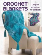 Crochet Blankets: Complete Instructions for 8 Projects