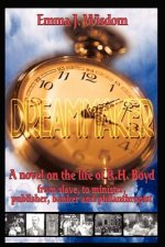 Dreammaker: A Novel on the Life of R. H. Boyd