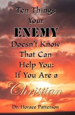 Ten Things Your Enemy Doesn't Know That Can Help You