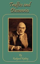 Traffics and Discoveries: The Writings in Prose and Verse of Rudyard Kipling
