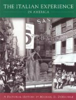Italian Experience in America: A Pictorial History