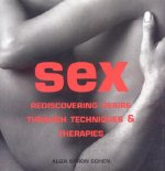 Sex: Rediscovering Desire Through Techniques & Therapies