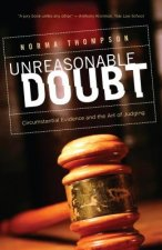 Unreasonable Doubt: Circumstantial Evidence and the Art of Judgment