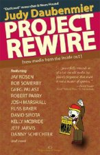 Project Rewire: New Media from the Inside Out