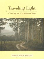 Traveling Light: Chasing an Illuminated Life