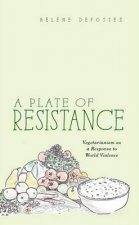 A Plate of Resistance: Vegetarianism as a Response to World Violence