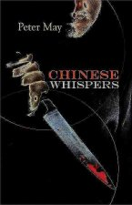 Chinese Whispers: A China Thriller