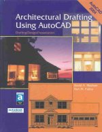 Architectural Drafting Using AutoCAD: Drafting/Design/Presentation