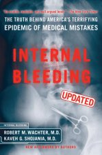 Internal Bleeding: The Truth Behind America's Terrifying Epidemic of Medical Mistakes