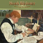 Noah Webster: Weaver of Words
