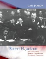 Robert H. Jackson: New Deal Lawyer, Supreme Court Justice, Nuremberg Prosecutor