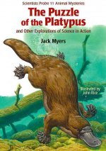 The Puzzle of the Platypus: And Other Explorations of Science in Action