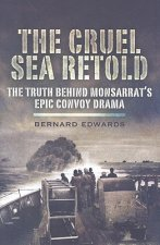 The Cruel Sea Retold: A New Look at Nicholas Monsarrat's Epic Story of a World War 2 Convoy