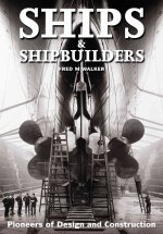 Ships & Shipbuilders: Pioneers of Design and Construction