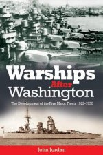 Warships After Washington: The Development of the Five Major Fleets, 1922-1930