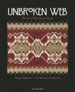 Unbroken Web: The Art of Ellen & Lucy Begay: Navajo Weavers - A Collector's Perspective