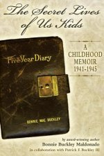 Secret Lives of Us Kids: A Childhood Memoir 1941-1942