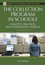 The Collection Program in Schools: Concepts, Practices, and Information Sources