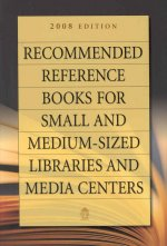 Recommended Reference Books for Small and Medium-Sized Libraries and Media Centers: Volume 28
