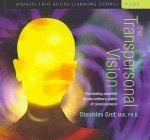 The Transpersonal Vision: The Healing Potential of Non-Ordinary States of Consciousness