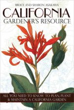 California Gardener's Resource: All You Need to Know to Plan, Plant, & Maintain a California Garden