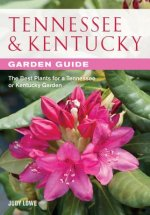 Tennessee & Kentucky Garden Guide: The Best Plants for a Tennessee or Kentucky Garden