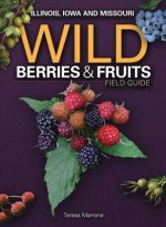 Wild Berries & Fruits Field Guide: Illinois, Iowa and Missouri