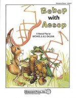 Bebop with Aesop!: A Musical Play