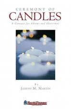 Ceremony of Candles: A Cantata for Advent and Christmas -SATB