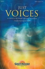 Just Voices: A Capella Anthems for Any Occasion