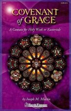 Covenant of Grace: A Cantata for Holy Week or Easter -SATB
