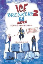 IceBreakers 2: 64 More Games and Fun Activities