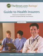 TheStreet.com Ratings' Guide to Health Insurers: A Quarterly Compilation of Health Insurance Company Ratings and Analyses