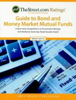TheStreet.com Rating's Guide to Bond and Money Market Mutual Funds: A Quarterly Compilation of Investment Ratings and Analyses Covering Fixed Income F