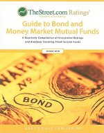 TheStreet.com Ratings' Guide to Bond and Money Market Mutual Funds: A Quarterly Compilation of Investment Ratings and Analyses Covering Fixed Income F