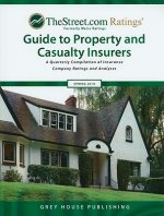 TheStreet.com Ratings Guide to Property and Casualty Insurers: A Quarterly Compilation of Insurance Company Ratings and Analyses