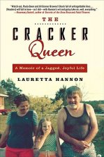 The Cracker Queen: A Memoir of a Jagged, Joyful Life