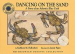 Dancing on the Sand: A Story of an Atlantic Blue Crab [With CD/DVD]