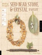 Making Designer Seed Bead, Stone, & Crystal Jewelry